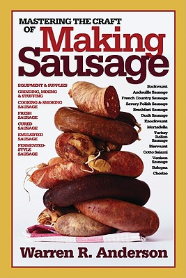 Mastering the Craft of Making Sausage By Anderson, Warren R.