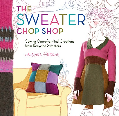 The Sweater Chop Shop By Ffrench, Crispina